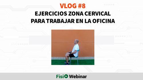 Vlog Ejercicios Cervicales en la oficina