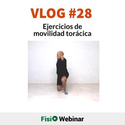 Vlog 28 - Ejercicios de Movilidad toracica